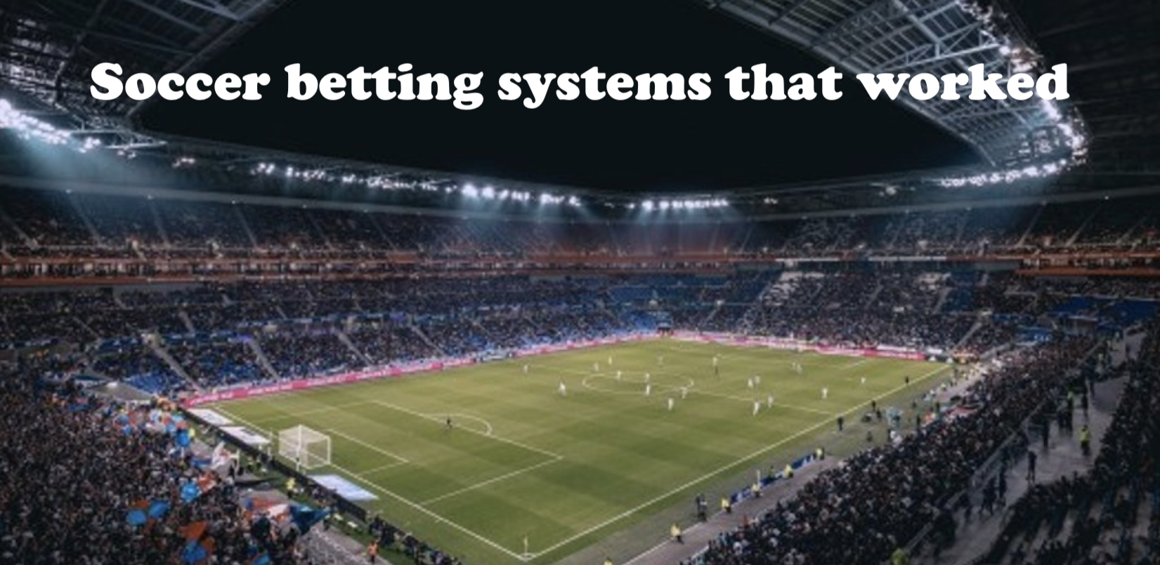 Soccer betting systems that worked