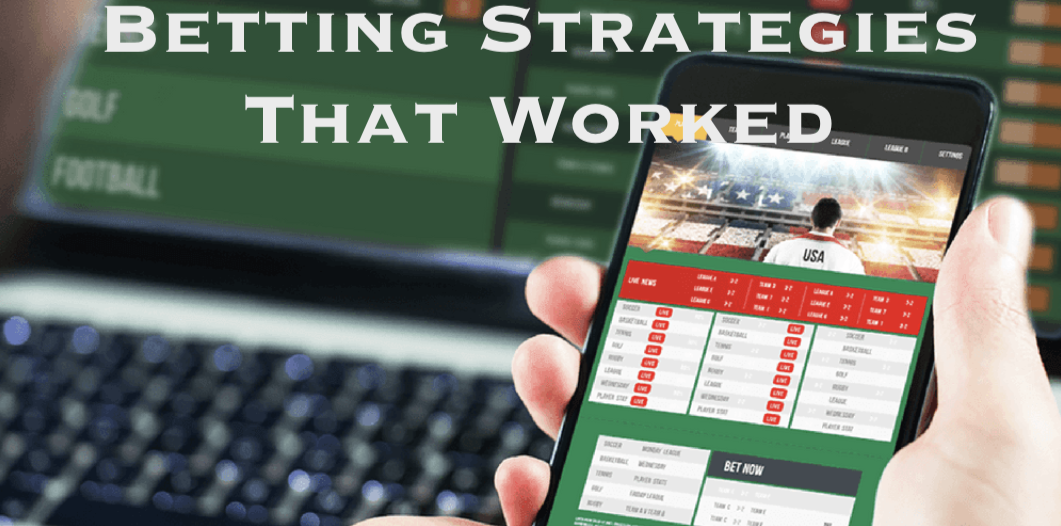 Betting Strategies That Worked